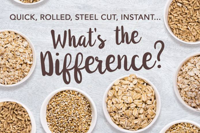 Quick, Rolled, Steel Cut, Instant Oats... What's the difference?